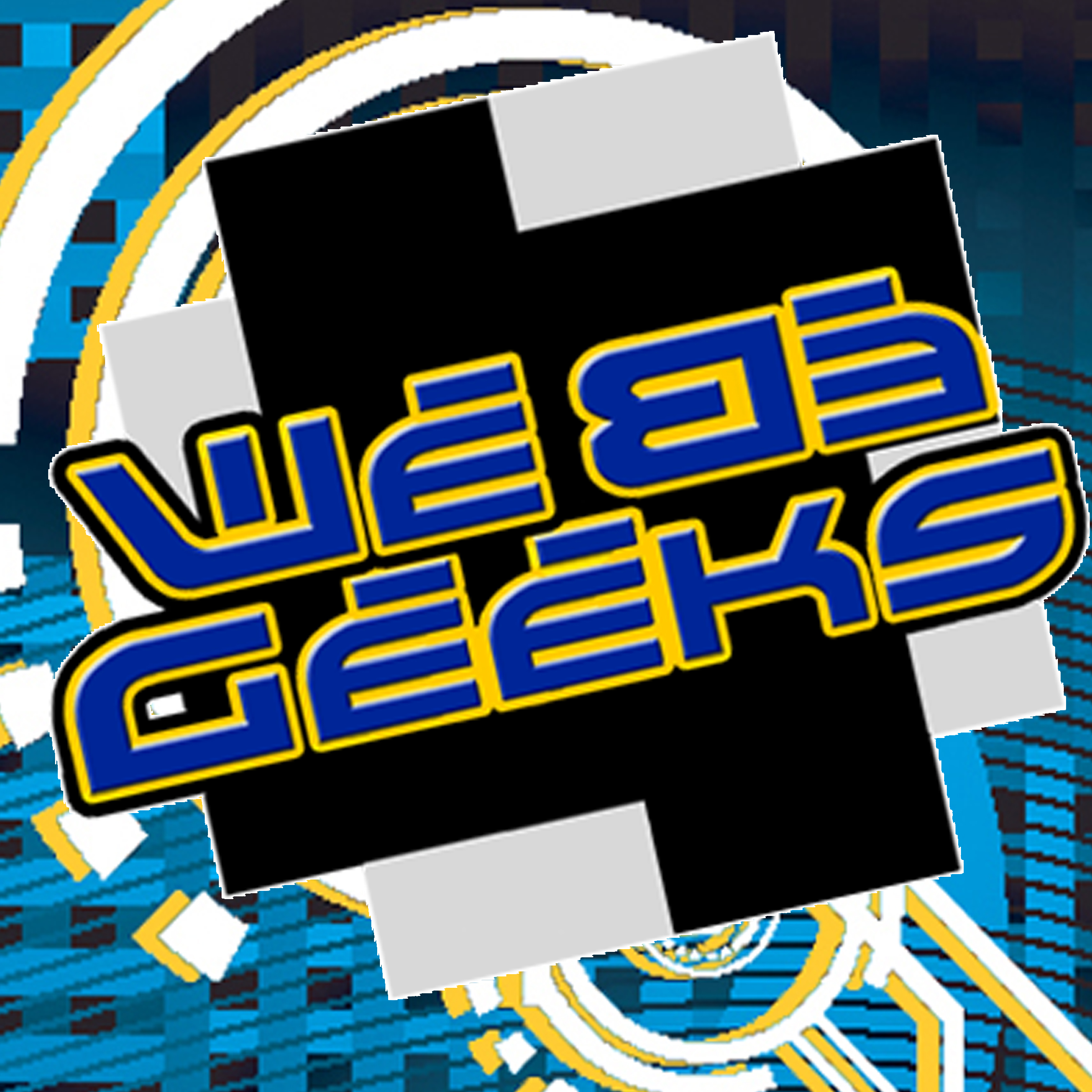We Be Geeks - Your Voice Of The Geek Revolution
